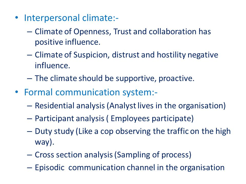 Interpersonal climate:- – Climate of Openness, Trust and collaboration has positive influence.