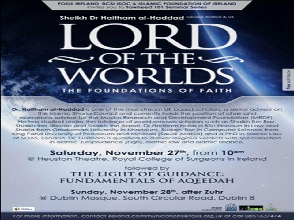 LORD OF THE WORLD Dr Haitam Al-Haddad Heuston Theatre, RCSI 28 th September 2010 THE FOUNDATION OF FAITH