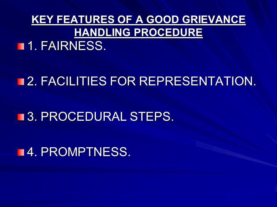 KEY FEATURES OF A GOOD GRIEVANCE HANDLING PROCEDURE 1.