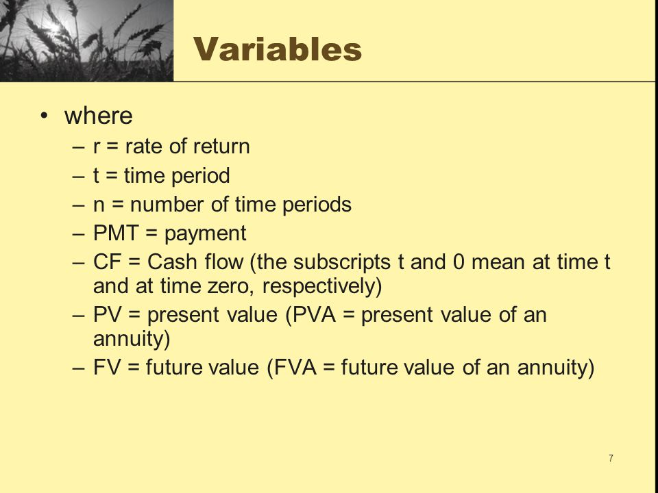 28 Example of PV of an Annuity 5.Check answer using a calculator –Make sure that the calculator is set to one period per year –PMT = $100 n= 20 i = 15% PV = .
