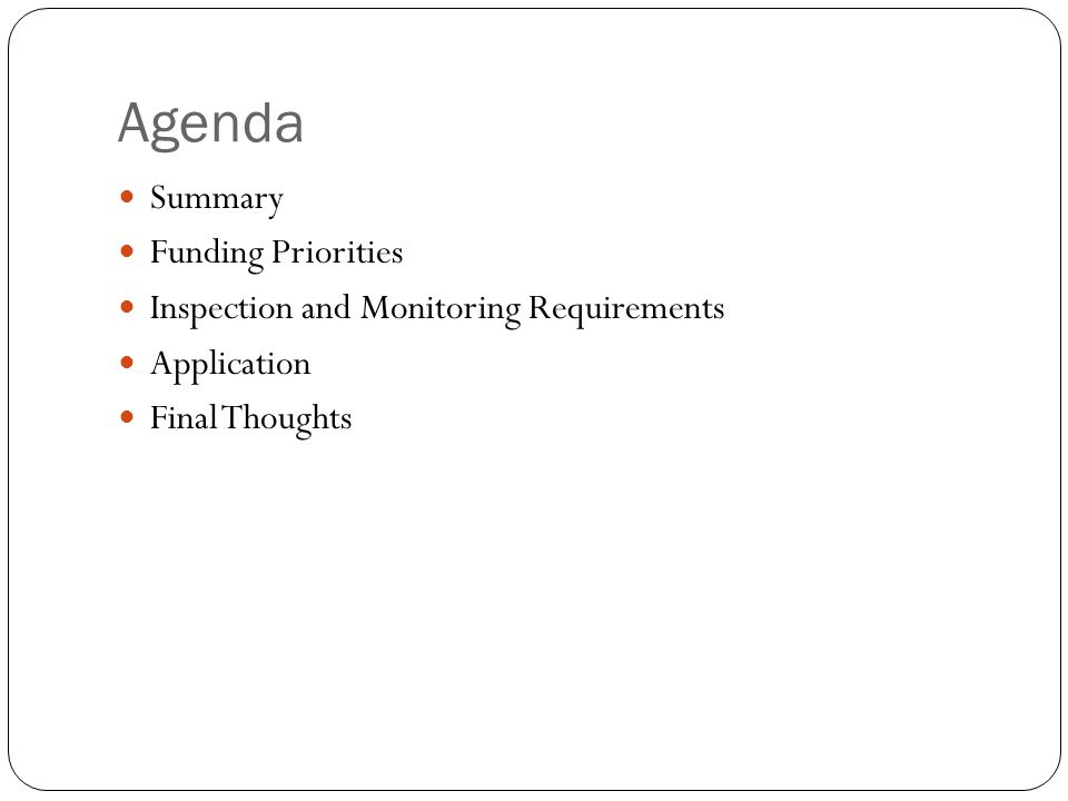 Agenda Summary Funding Priorities Inspection and Monitoring Requirements Application Final Thoughts
