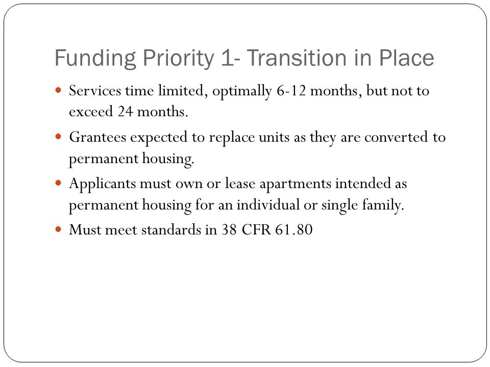 Funding Priority 1- Transition in Place Characteristics required of housing Private access without unauthorized passage through another dwelling unit or private property.
