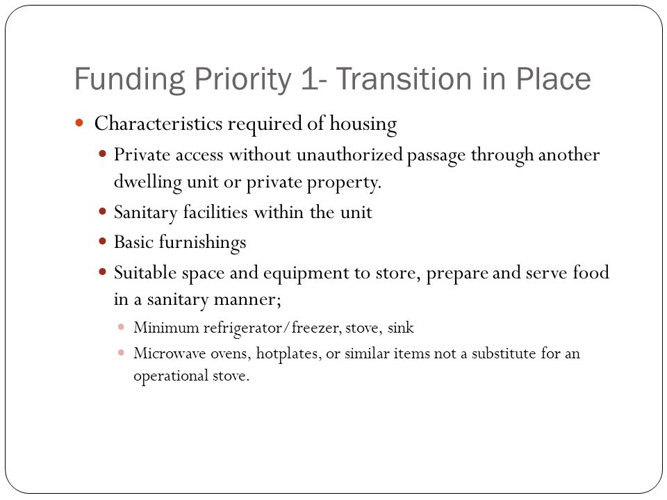 Funding Priority 1- Transition in Place Of the eligible entities that are legally fundable in Priority 1 the highest ranked applications will be conditionally selected until funding is expended.