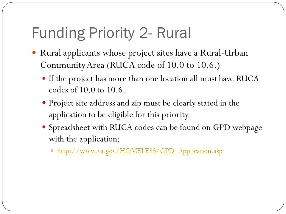 Funding Priority 2- Rural Create transitional housing and services for homeless Veterans not to exceed 20 beds per project.