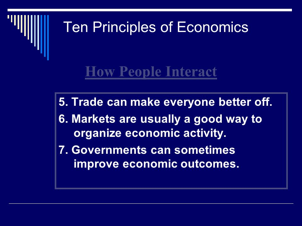 Ten Principles of Economics 5. Trade can make everyone better off.