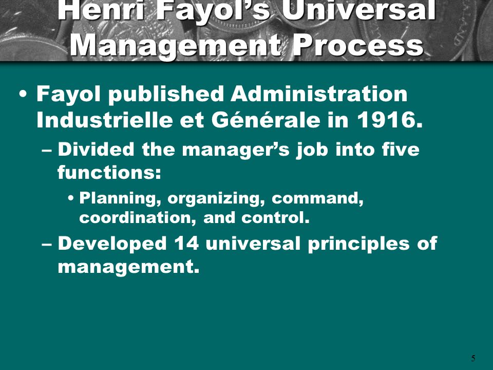 6 Henri Fayol's Universal Management Process (cont'd) Lessons from the Universal Process Approach –The management process can be separated into interdependent functions.