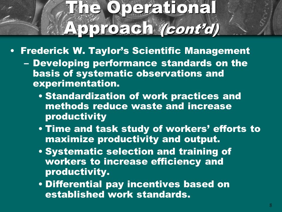 9 Taylor's Followers Frank and Lillian Gilbreth –Refined time and motion study methods for use in work simplification.