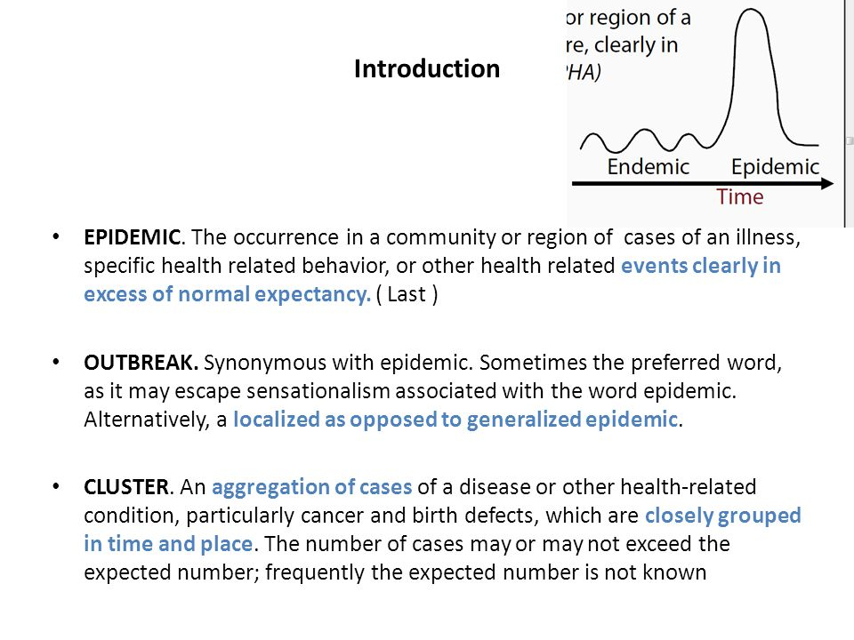 EPIDEMIC OR OUTBREAK … Some epidemiologists prefer to use the term epidemic only in a situation that covers a very wide geographical area and involves large populations.