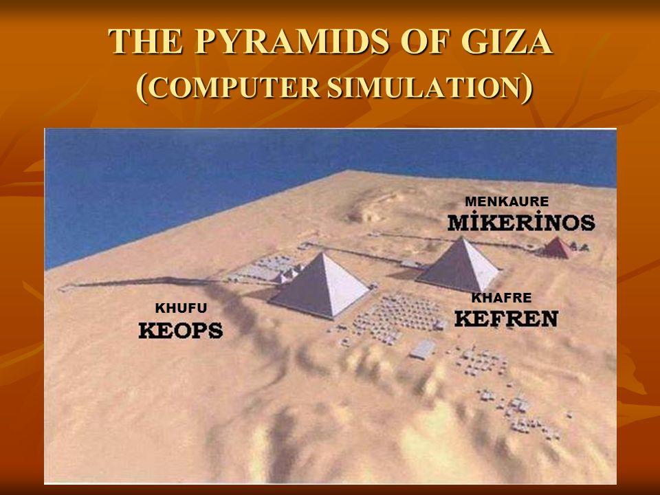 THE PYRAMIDS OF GIZA ( COMPUTER SIMULATION ) KHAFRE MENKAURE KHUFU