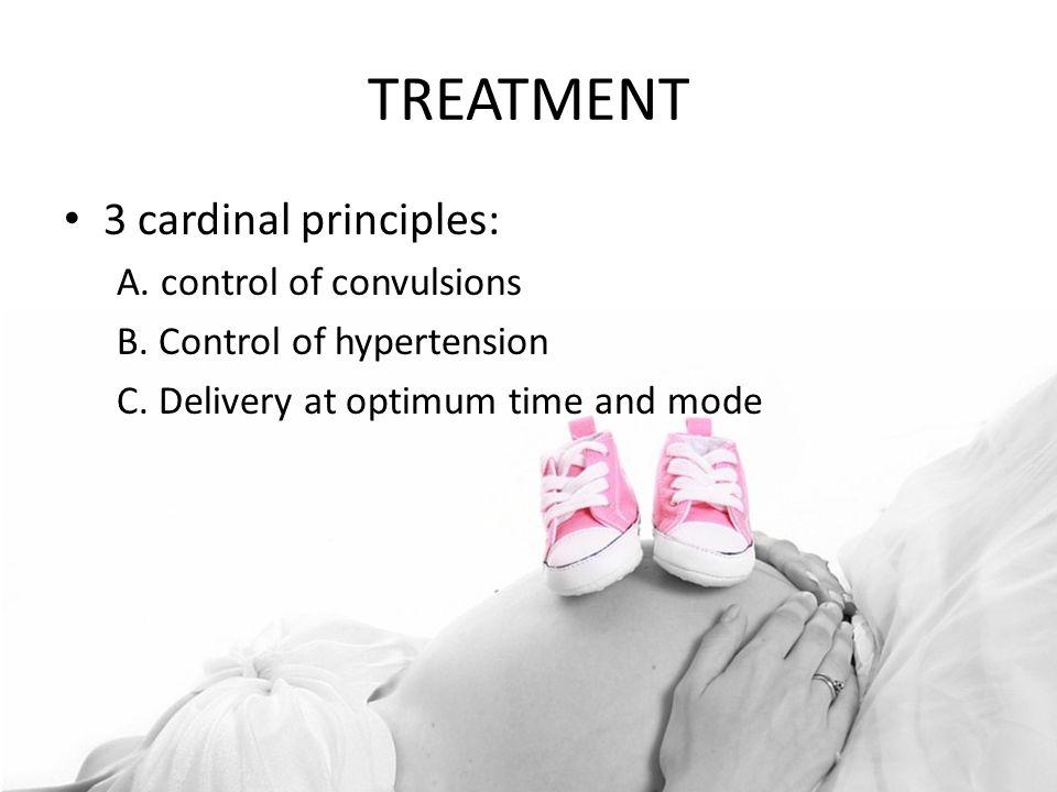 3 cardinal principles: A. control of convulsions B.