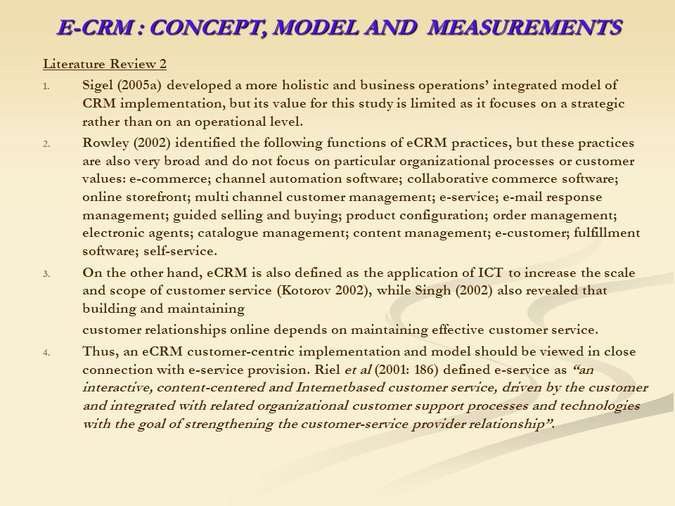 E-CRM : CONCEPT, MODEL AND MEASUREMENTS Literature Review 2 1.