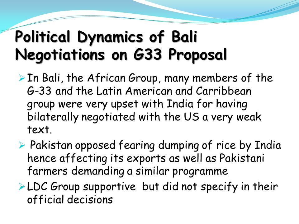 Political Dynamics of Bali Negotiations on G33 Proposal  In Bali, the African Group, many members of the G-33 and the Latin American and Carribbean g