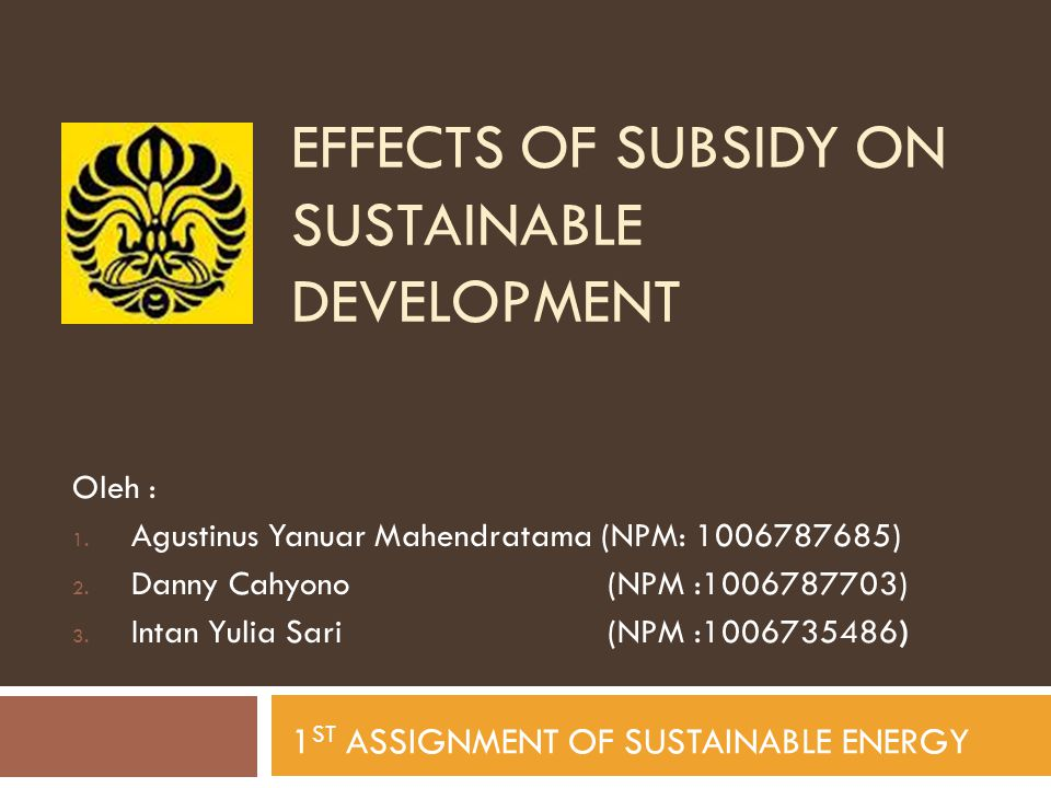 SUBSIDY  DEFINITION : Financial assistance granted by the government to firms and individual.