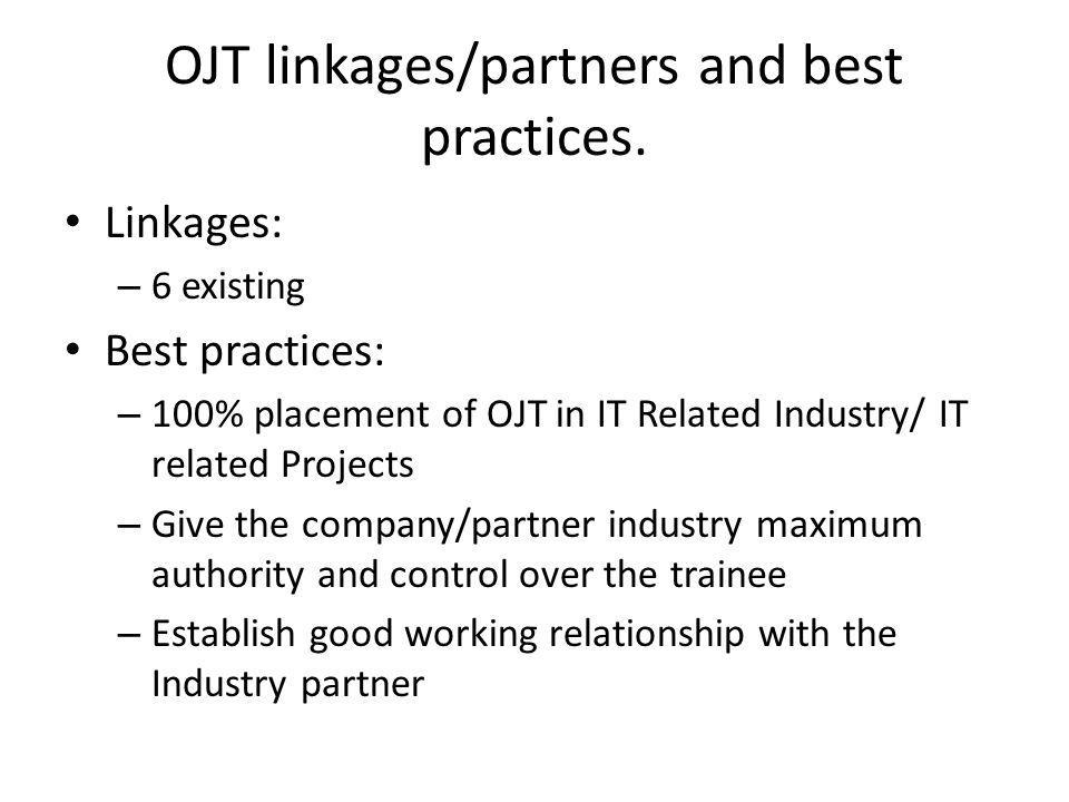 OJT linkages/partners and best practices.
