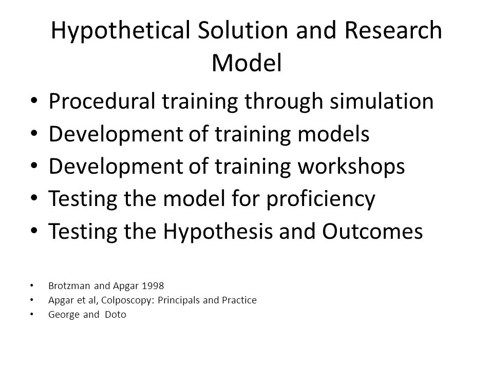 Hypothetical Solution and Research Model Procedural training through simulation Development of training models Development of training workshops Testi