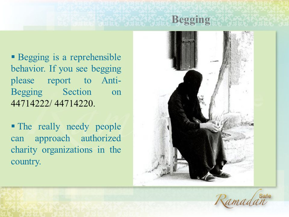  Begging is a reprehensible behavior.