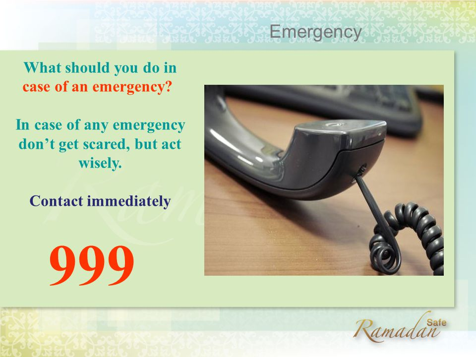 What should you do in case of an emergency.