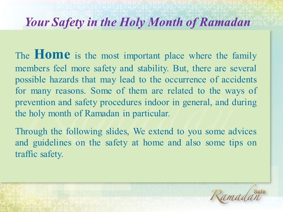 The Home is the most important place where the family members feel more safety and stability.
