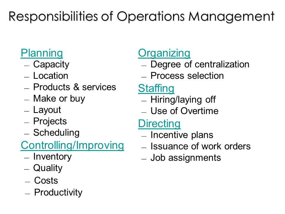 OM Decisions 1.Product / Service Design 2.Quality Management 3.Process Strategy / Capacity Planning 4.Location Strategies 5.Layout Strategies 6.Human Resources 7.Supply Chain Management 8.Inventory Management 9.Scheduling 10.Maintenance