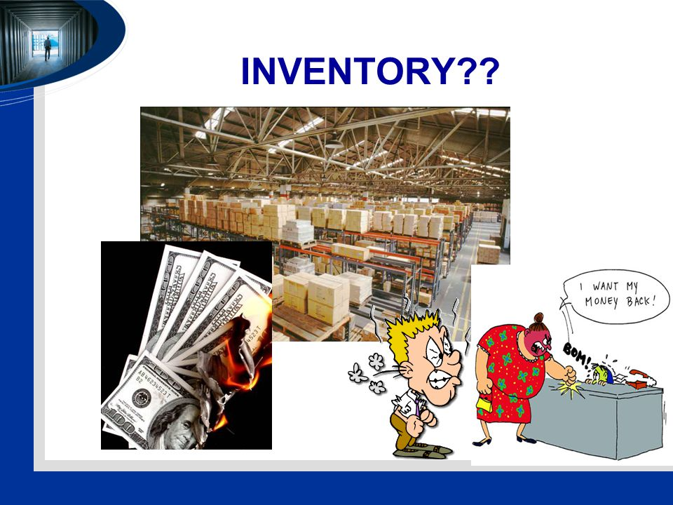 INVENTORY is…  One of the most expensive assets of many companies representing as much as 50% of total invested capital  Operations managers must balance inventory investment and customer service