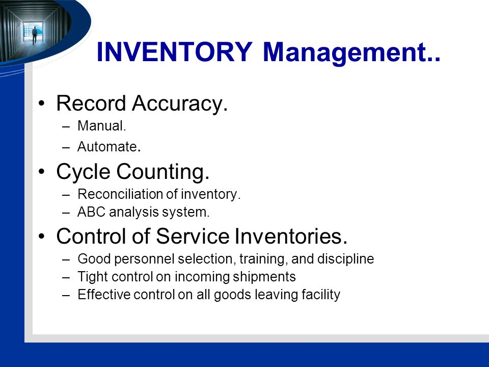 INVENTORY Management.. Record Accuracy. –Manual.