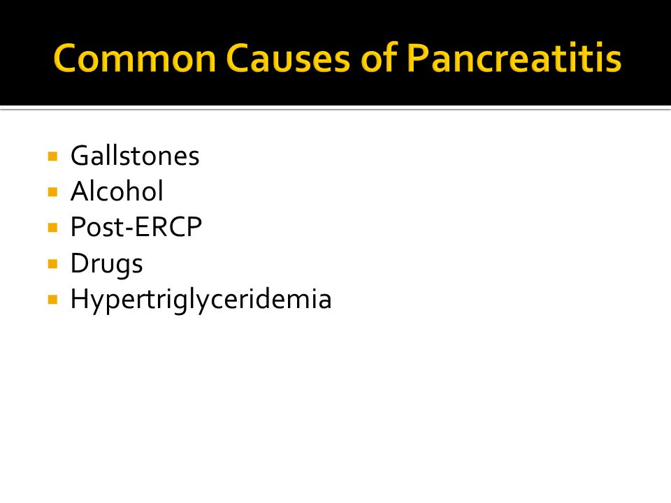  Gallstones  Alcohol  Post-ERCP  Drugs  Hypertriglyceridemia