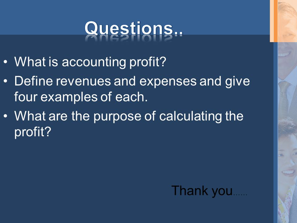 What is accounting profit. Define revenues and expenses and give four examples of each.