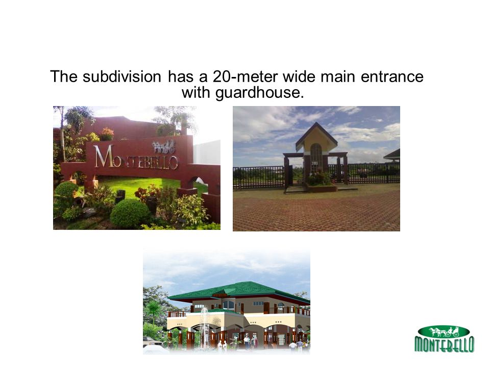 The subdivision has a 20-meter wide main entrance with guardhouse.
