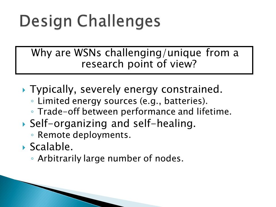 Why are WSNs challenging/unique from a research point of view.
