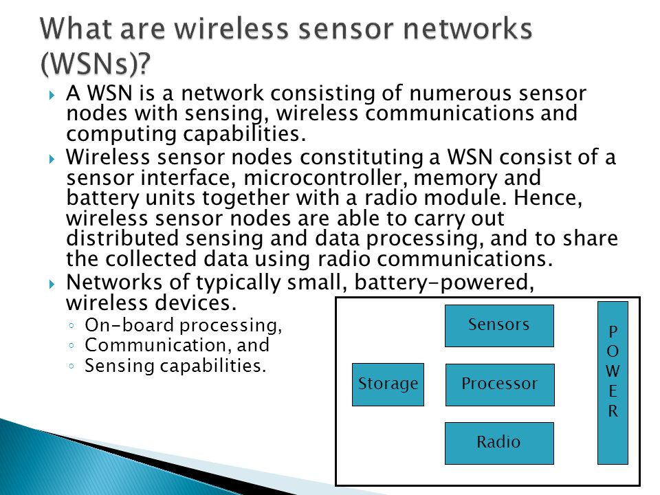  A WSN is a network consisting of numerous sensor nodes with sensing, wireless communications and computing capabilities.