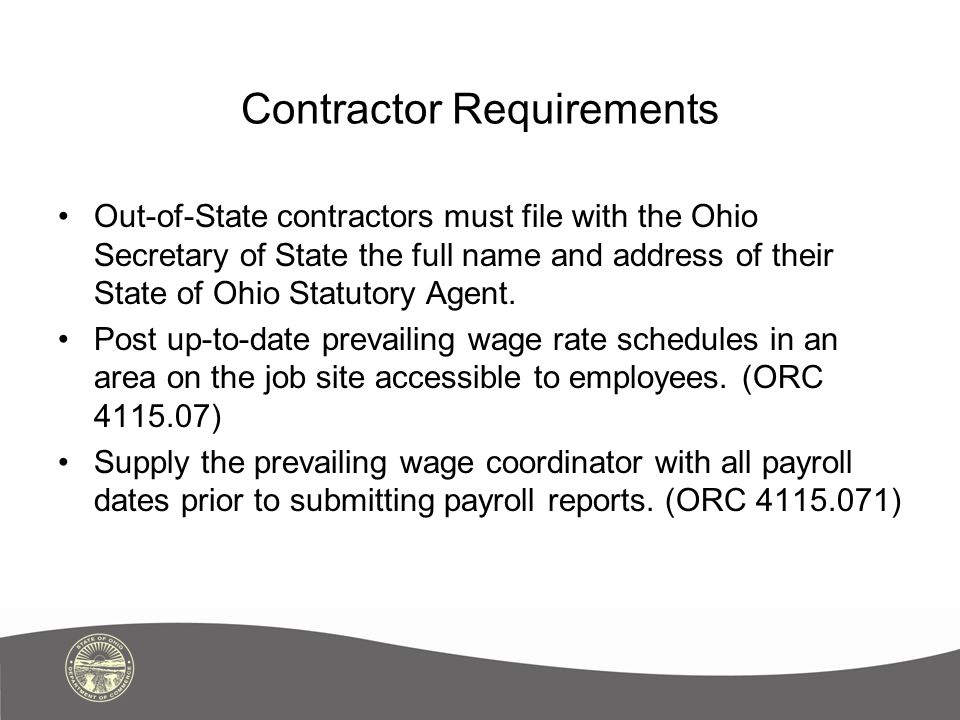 Contractor Requirements Out-of-State contractors must file with the Ohio Secretary of State the full name and address of their State of Ohio Statutory
