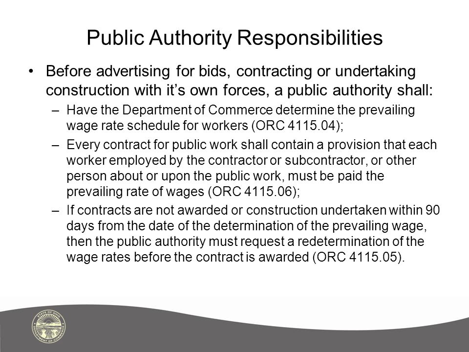 Public Authority Responsibilities Before advertising for bids, contracting or undertaking construction with it's own forces, a public authority shall: