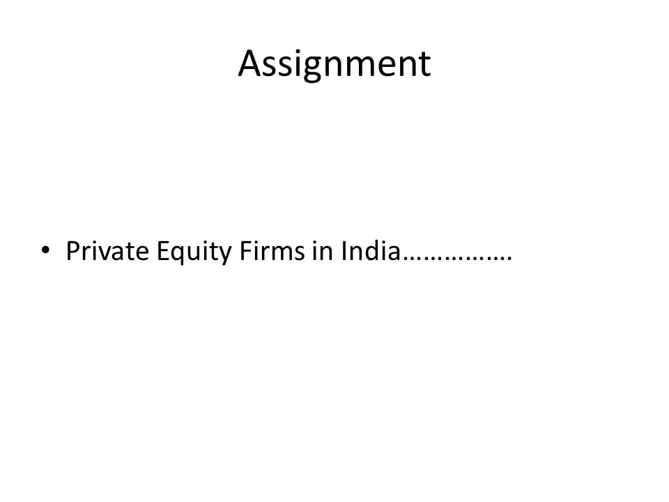 Assignment Private Equity Firms in India…………….