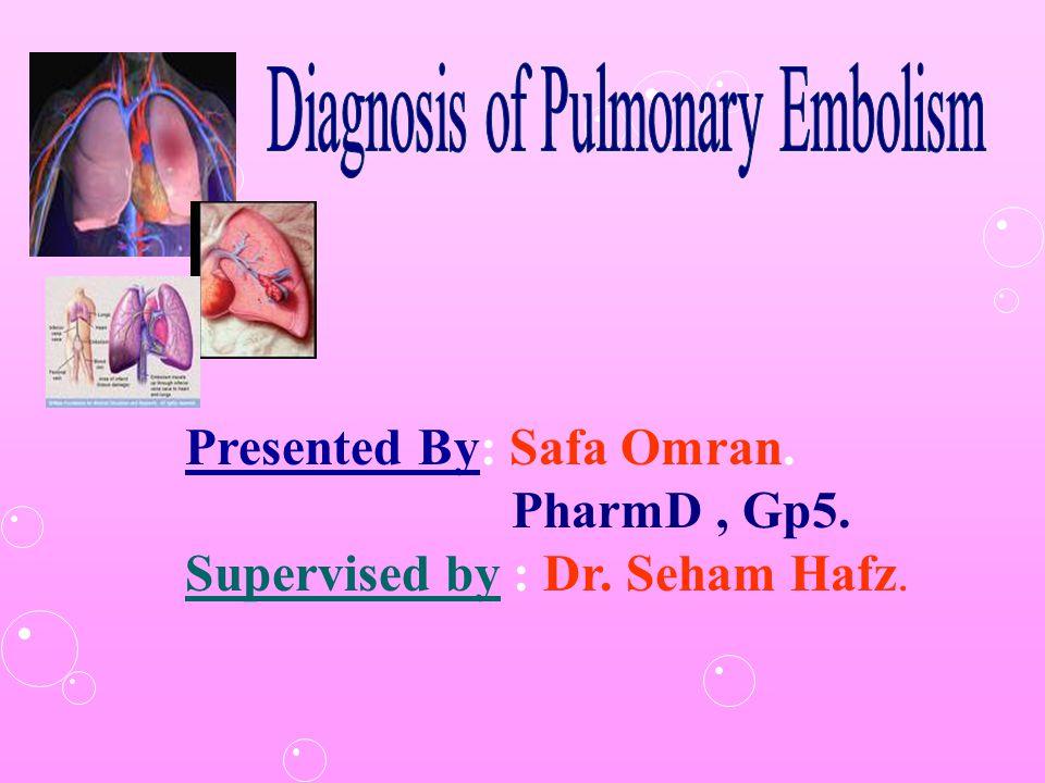 Presented By: Safa Omran. PharmD, Gp5. Supervised by : Dr. Seham Hafz.