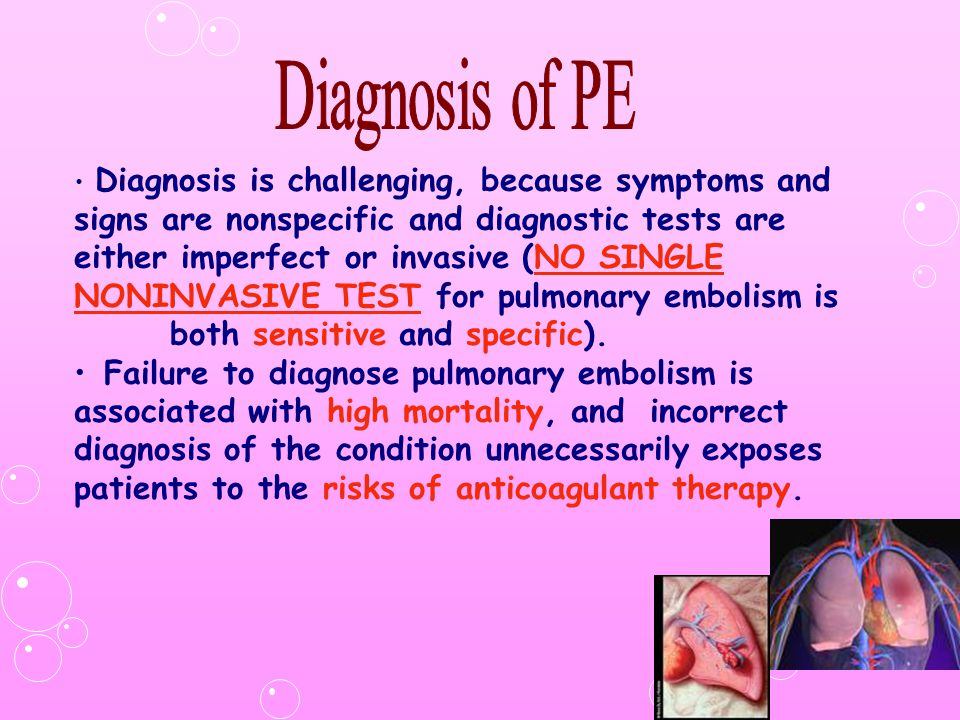 Diagnosis is challenging, because symptoms and signs are nonspecific and diagnostic tests are either imperfect or invasive (NO SINGLE NONINVASIVE TEST
