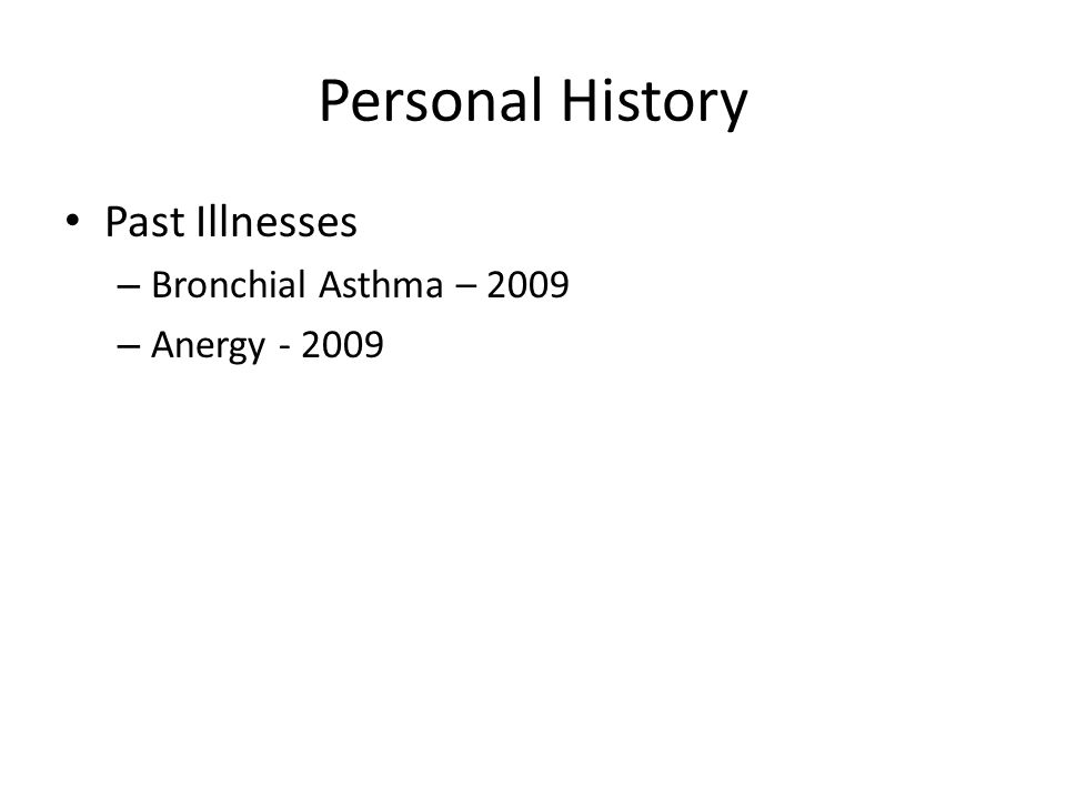 Personal History Past Illnesses – Bronchial Asthma – 2009 – Anergy - 2009