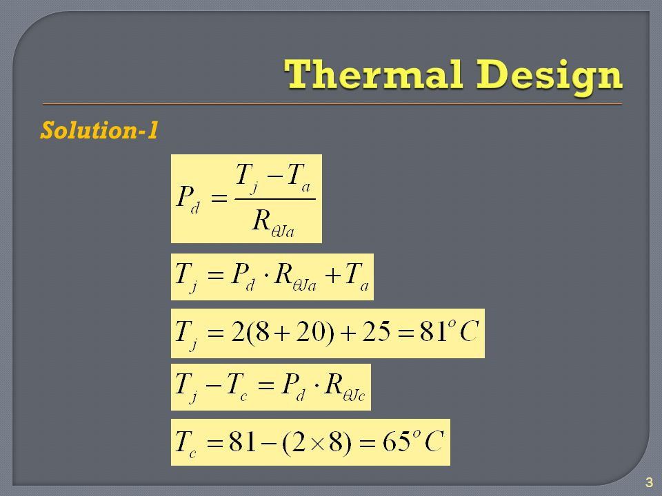Example-2: The maximum permissible junction temperature of a certain power device is 150 o C.