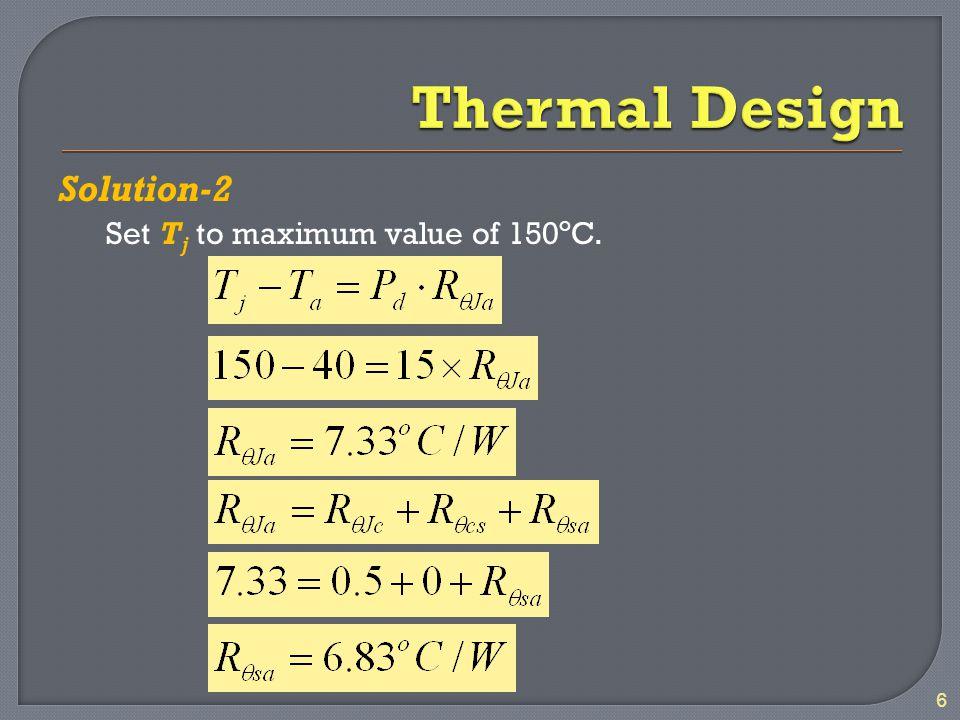 Solution-2 6 Set T j to maximum value of 150 o C.