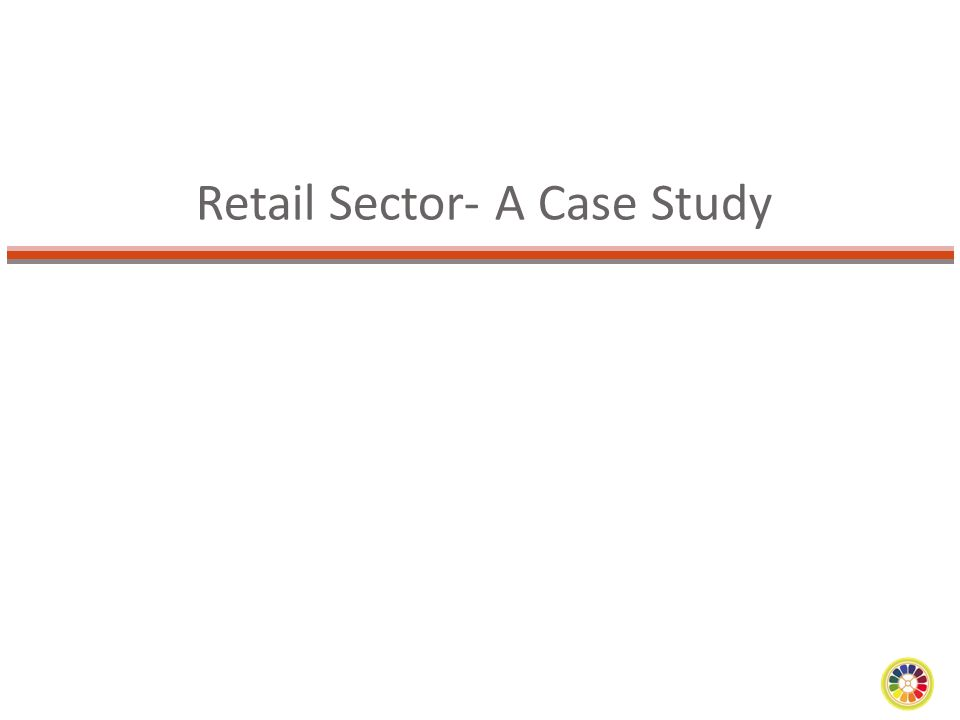 Retail Sector- A Case Study