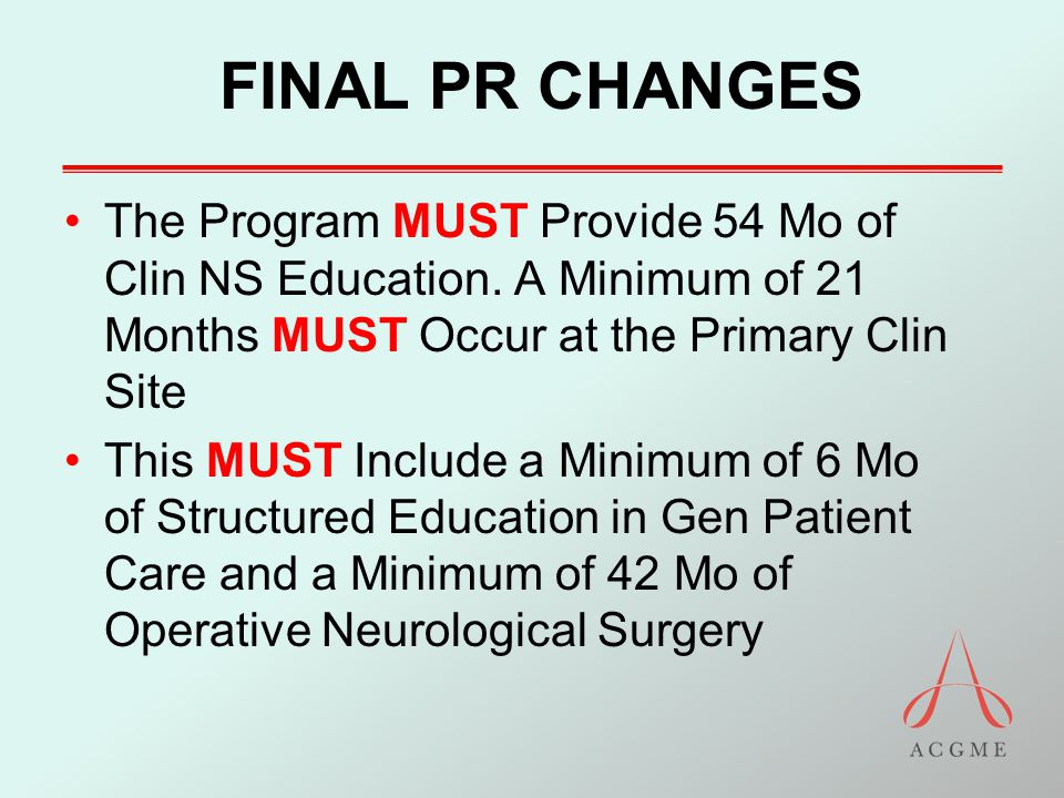 FINAL PR CHANGES The Program MUST Provide 54 Mo of Clin NS Education.