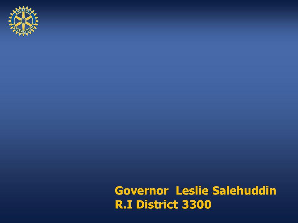 Governor Leslie Salehuddin R.I District 3300