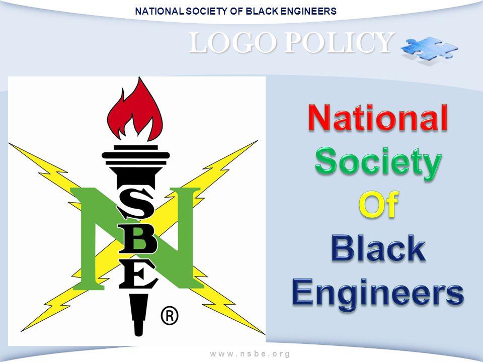 NATIONAL SOCIETY OF BLACK ENGINEERS w w w. n s b e. o r g LOGO POLICY