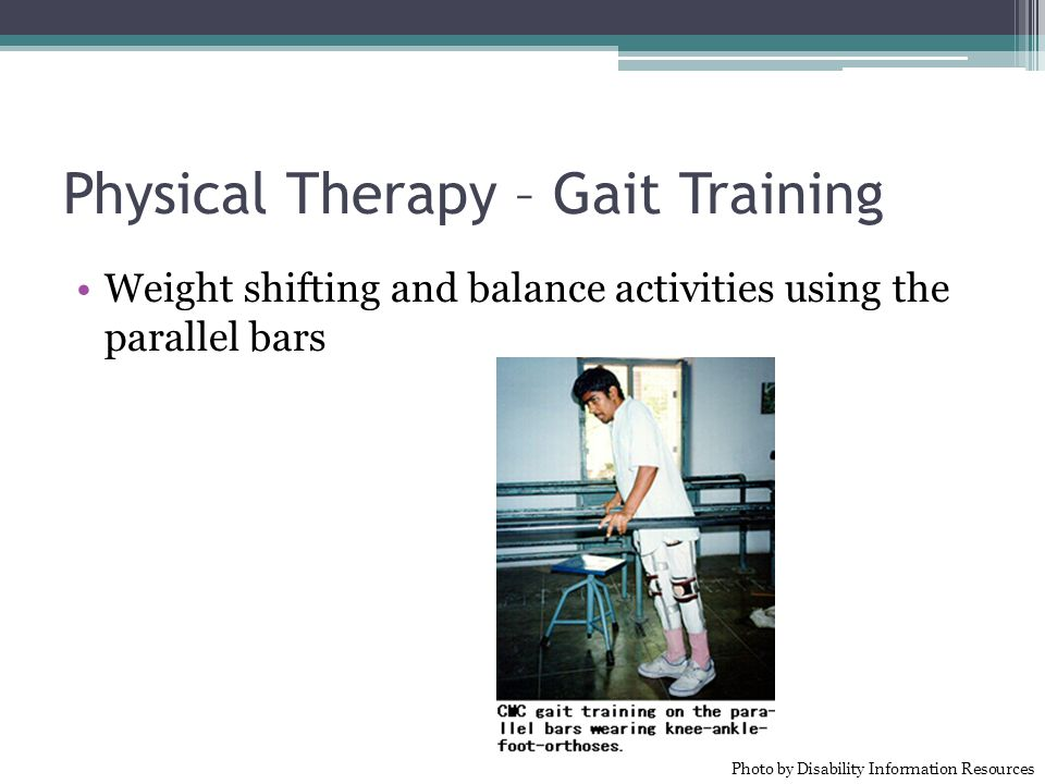 Physical Therapy – Gait Training Weight shifting and balance activities using the parallel bars Photo by Disability Information Resources