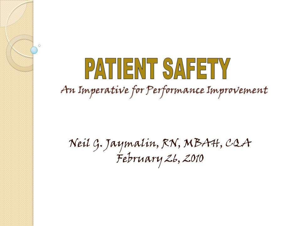 An Imperative for Performance Improvement Neil G. Jaymalin, RN, MBAH, CQA February 26, 2010