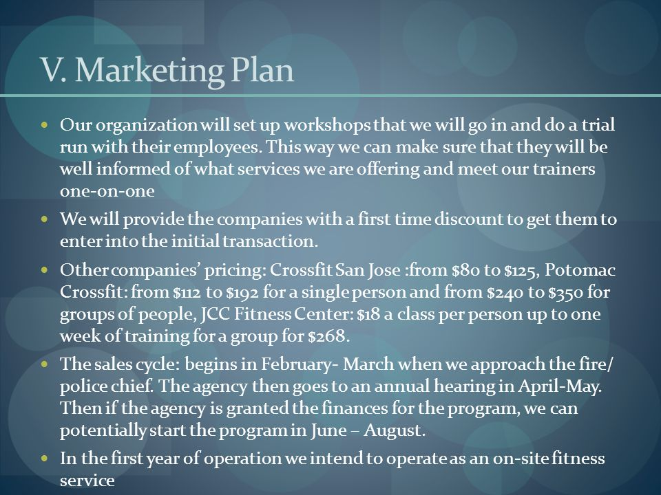 V. Marketing Plan Our organization will set up workshops that we will go in and do a trial run with their employees. This way we can make sure that th