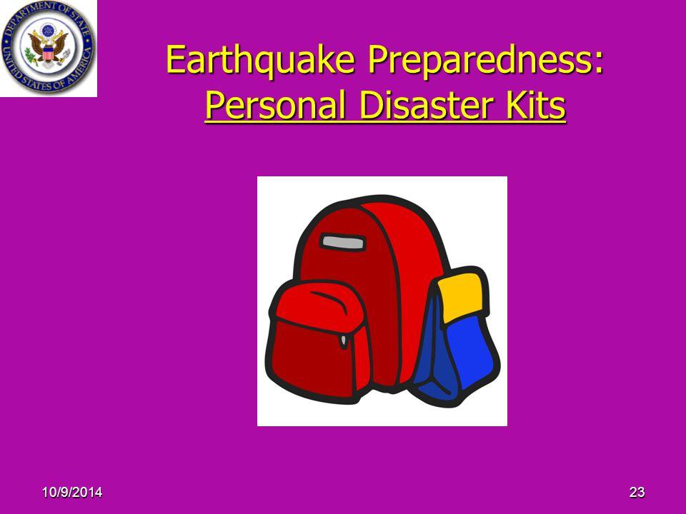 10/9/201423 Earthquake Preparedness: Personal Disaster Kits