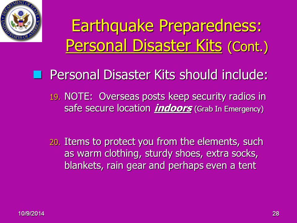 10/9/201428 Earthquake Preparedness: Personal Disaster Kits (Cont.) Personal Disaster Kits should include: Personal Disaster Kits should include: 19.