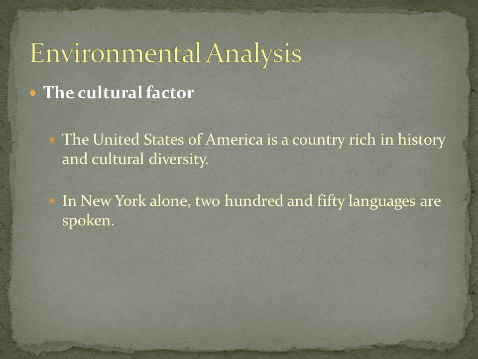 The cultural factor The United States of America is a country rich in history and cultural diversity.