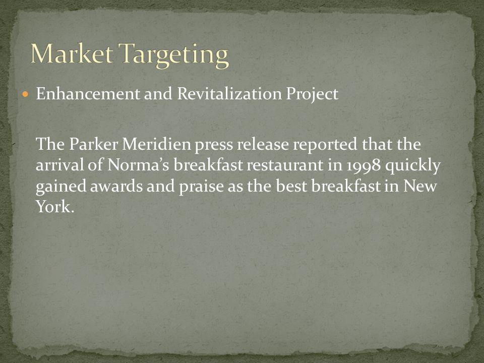 Enhancement and Revitalization Project The Parker Meridien press release reported that the arrival of Norma's breakfast restaurant in 1998 quickly gained awards and praise as the best breakfast in New York.