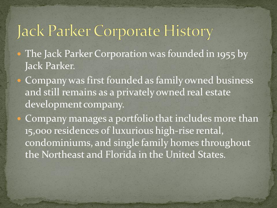 The Jack Parker Corporation was founded in 1955 by Jack Parker.